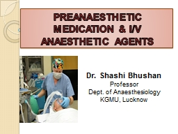 PREANAESTHETIC MEDICATION &
