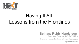 Having It All:  Lessons from the Frontlines