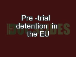 Pre -trial  detention  in the EU PowerPoint PPT Presentation