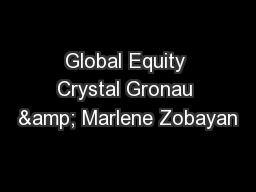 Global Equity Crystal Gronau & Marlene Zobayan