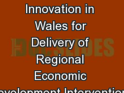 Institutional Innovation in Wales for Delivery of Regional Economic Development Interventions