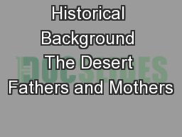 Historical Background The Desert Fathers and Mothers