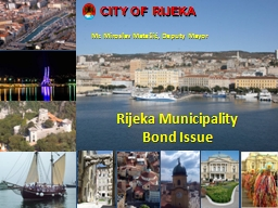CITY  OF   R IJEKA Mr. Miroslav Matešić,