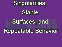 Singularities, Stable Surfaces, and Repeatable Behavior PowerPoint PPT Presentation
