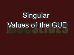 Singular Values of the GUE PowerPoint PPT Presentation