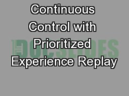 Continuous Control with Prioritized Experience Replay