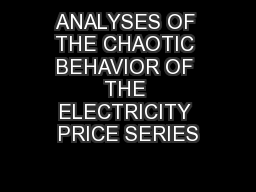 ANALYSES OF THE CHAOTIC BEHAVIOR OF THE ELECTRICITY PRICE SERIES