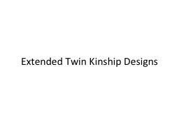 Extended Twin Kinship Designs