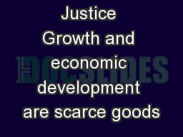 Resource Justice Growth and economic development are scarce goods