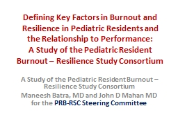 Defining Key Factors in Burnout and Resilience in Pediatric Residents and the Relationship to Perfo
