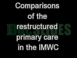 Comparisons of the restructured primary care in the IMWC