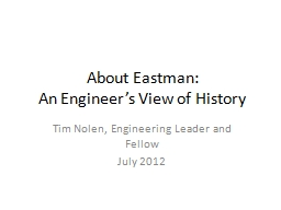 About Eastman: An Engineer's View of History PowerPoint PPT Presentation