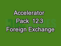 Accelerator  Pack  12.3 Foreign Exchange PowerPoint PPT Presentation