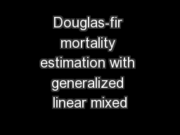 Douglas-fir mortality estimation with generalized linear mixed