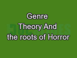 Genre Theory And the roots of Horror
