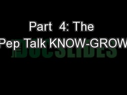 Part  4: The Pep Talk KNOW-GROW