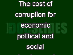 OECD   Th e rational for fighting corruption The cost of corruption for economic political and social development are becoming increasingly evident