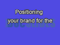 Positioning your brand for the