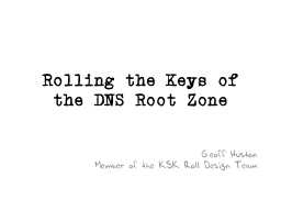 Rolling the Keys of the DNS Root Zone