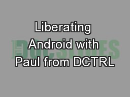Liberating Android with Paul from DCTRL