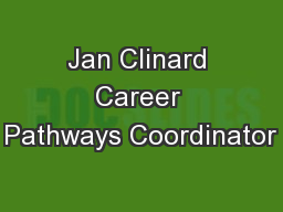 Jan Clinard Career Pathways Coordinator PowerPoint PPT Presentation