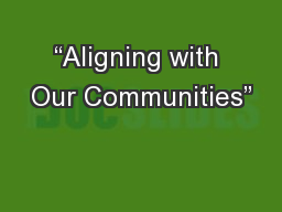 """""""Aligning with Our Communities"""""""