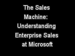 The Sales Machine:  Understanding Enterprise Sales at Microsoft