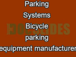 Bicycle Parking Systems Bicycle parking equipment manufacturer