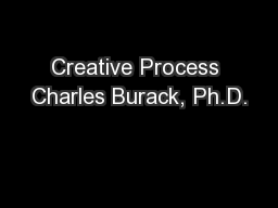Creative Process Charles Burack, Ph.D. PowerPoint PPT Presentation
