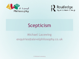 Scepticism Michael Lacewing