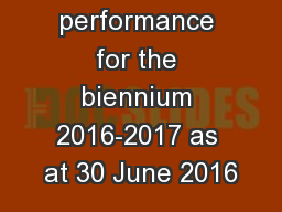 Budget performance for the biennium 2016-2017 as at 30 June 2016