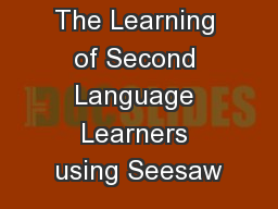 Enhancing The Learning of Second Language Learners using Seesaw