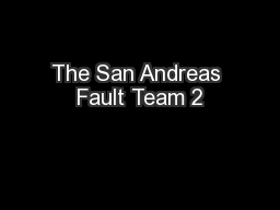 The San Andreas Fault Team 2 PowerPoint PPT Presentation