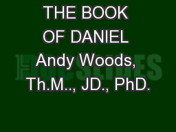 THE BOOK OF DANIEL Andy Woods, Th.M.., JD., PhD. PowerPoint PPT Presentation