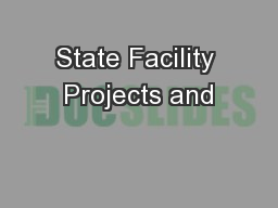 State Facility Projects and