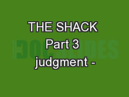 THE SHACK Part 3 judgment -