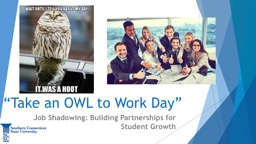 """""""Take an OWL to  Work Day"""" PowerPoint PPT Presentation"""
