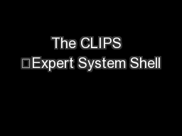 The CLIPS  Expert System Shell