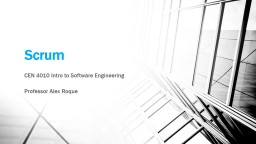 Scrum CEN 4010 Intro to Software Engineering