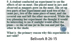 9. A student conducted an experiment to see the effects of air on meat. She placed meat in jars and