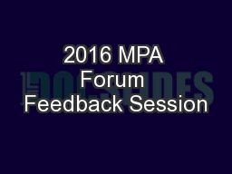2016 MPA Forum Feedback Session