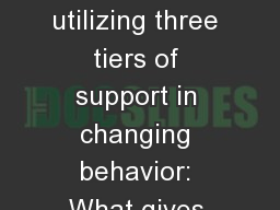 Cost Benefit Analysis of utilizing three tiers of support in changing behavior: What gives you the
