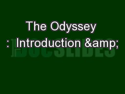 The Odyssey :  Introduction &
