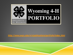 http:// www.uwyo.edu/4-h/publications/portfolio/index.html PowerPoint PPT Presentation