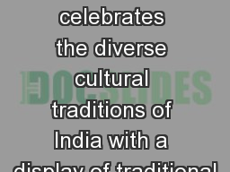 NAVRATRI The PTA celebrates the diverse cultural traditions of India with a display of traditional