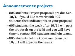Announcements: projects 805 students: Project proposals are due S