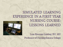 Simulated Learning Experience in a First Year Nursing Course: PowerPoint PPT Presentation