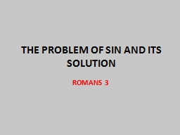 THE PROBLEM OF SIN AND ITS SOLUTION