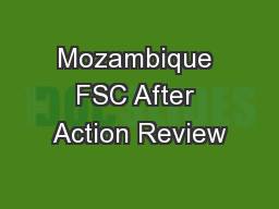 Mozambique FSC After Action Review