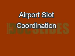 Airport Slot Coordination & its Role in the CDM Process
